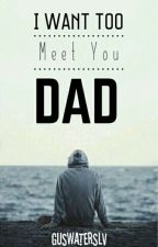 I WANT TO MEET YOU DAD by PrinceILA