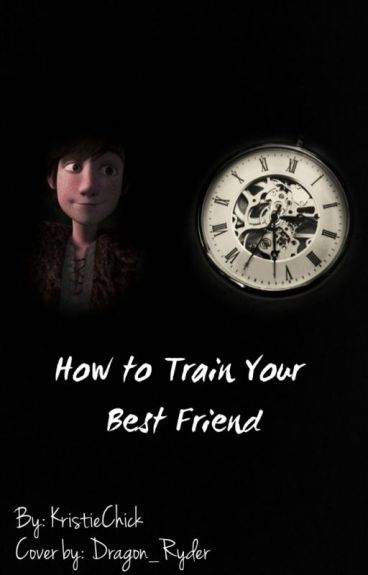 How to Train Your Best Friend (Hiccup x Reader)