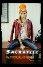 Sacrafice (Book 2 of Fight For love) by Moonwalkinheaven