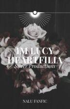 I'm Lucy Heartfilia by Silver_Slays