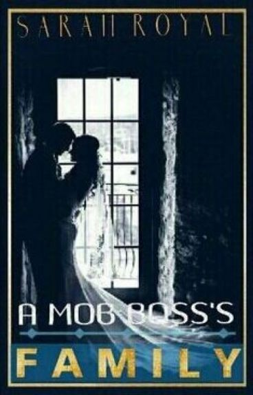A Mob Boss's Family (Book 2 Of The New York Mafia Trilogy) #Wattys2016