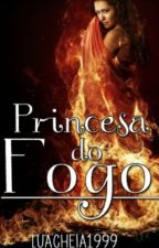 Princesa Do Fogo by luacheia1999