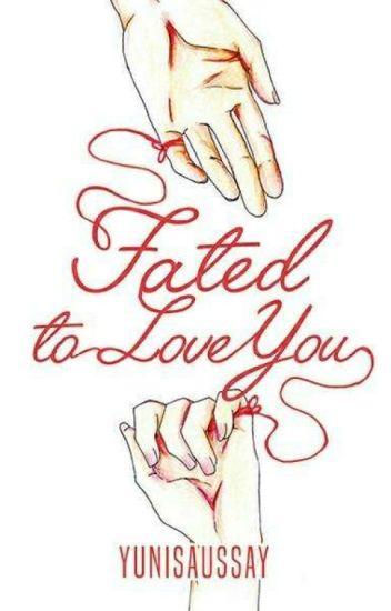 Fated to Love You (Selesai)