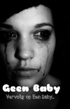 Geen Baby (vervolg op Een Baby) by verhaaltjesverteller