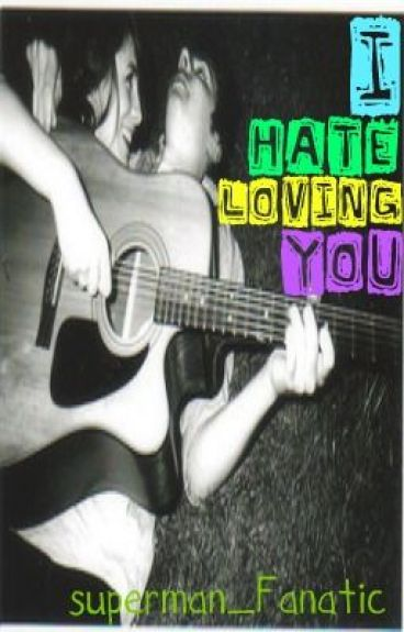 I Hate Loving You