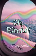 Oh, Rindu? by chaxmomile