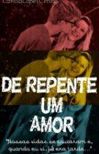 De repente um amor by LarissaLopesCimino