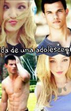 vida de una adolescente♡♥♡( Taylor Lautner y tu) by mily-ariana