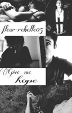 Give me hope. // Dawid Kwiatkowski// by fleur-rebelle05