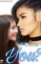 Who Are You? [ LIZQUEN FANFIC ] by jahzzziel