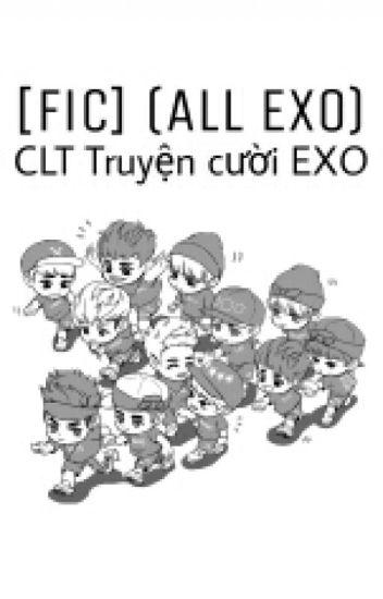 [Fic] (All EXO) CLT Truyện cười EXO.