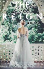 The Final Reign (#TCIM 2) © #Wattys2016 by ItsJonesBriel