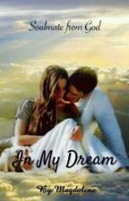 In My Dream (Completed / Selesai) by Maqdalene