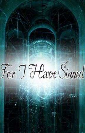 For I Have Sinned... by Candii13