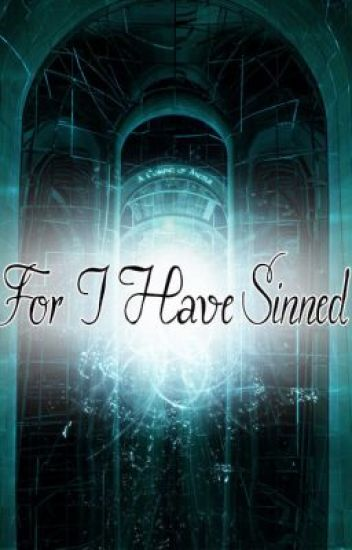 For I Have Sinned...