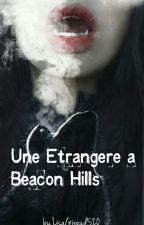 Une étrangère à Beacon Hills by lisagiraud520