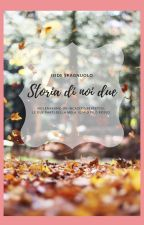 US - storia di noi due (#wattys2017) by IsideSpagnuolo