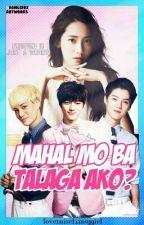 Mahal mo ba talaga ako?(Completed) by Imcztadreamer_writer