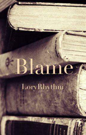 Blame by LoryRhythm
