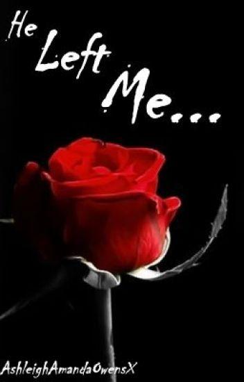 He Left Me...
