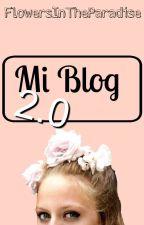 Mi Blog 2.0 |Ona| by FlowersInTheParadise