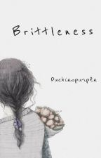 2. Brittleness by Duckiespurple