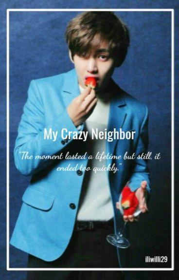My Crazy Neighbor {BTS Kim Taehyung FanFic}