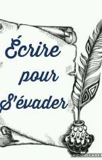 Écrire pour S'évader by emmabienvault