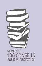 100 conseils pour mieux écrire by Mimi1651
