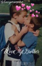 I love MY brother ( Larry Stylinson ) by jackisonwang