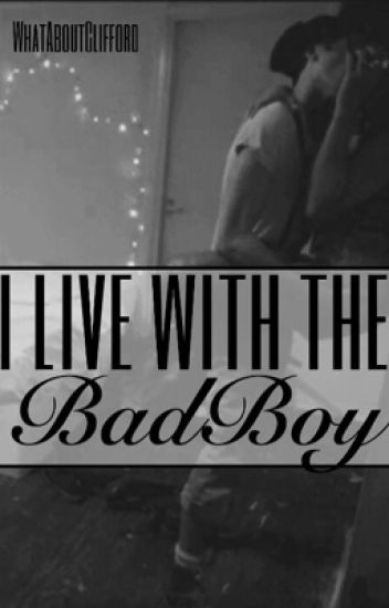 I live with the badboy