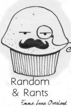 Random & Rants by SarcasticSandwich