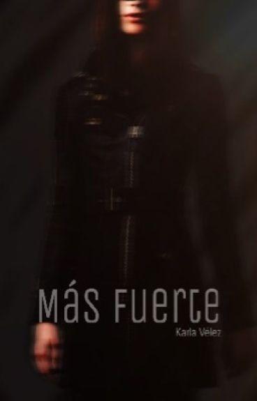 """Más Fuerte   secuela de """"Eres mi misión"""""""