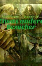 Etwas andere Besucher ~ Hobbit FF by LilyOFlower