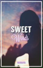 Sweet Words  // One Shots by dashaiya