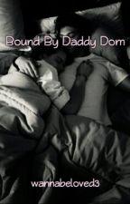 Bound by Daddy Dom by wannabeloved3