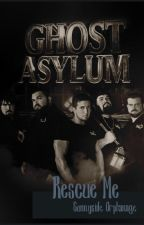 Rescue Me +Ghost Asylum Story+ by MargaretAntross