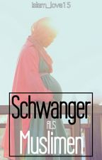 Schwanger Als Muslima (Wird bearbeitet) by Harry-potter2000
