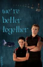 We're Better Together (Cato/Clove) THGFic by CloveKills