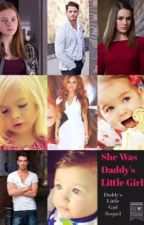 She Was Daddy's Little Girl  {Sequel To Daddy's Little Girl} by _X_Sammii_X_