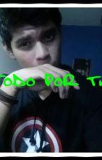 Todo por ti (artuxcreed y tu) by FernandaDeStyles170