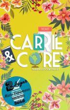 Carrie & Corey   #Wattys2018 by takepiecesofmyheart