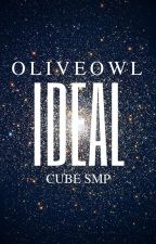 Ideal (a cube smp fanfiction) [COMPLETED] by oliveowl