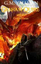 Graham Quire and the Cult of Satan [COMPLETE] by GYajaman