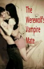 The Werewolf's Vampire Mate by EmmaQuade