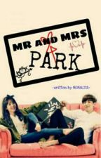 Mr. and Mrs. Park (ChanDara FF COMPLETED) by nonalita