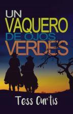 Un Vaquero de Ojos Verdes by Tess_Curtis