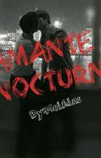 Amante Nocturno (Gay) [Hiatus] by kuronekochan123