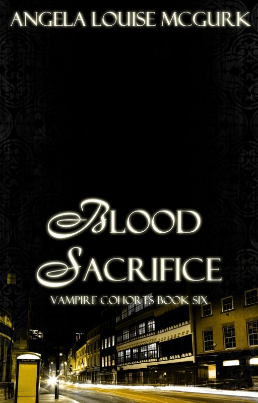 Blood Sacrifice - Vampire Cohorts Book 6 by ALMcGurk