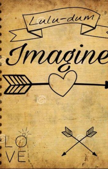 imagine ❤️ et autres [commende ferme ]  EN RÉÉCRITURE